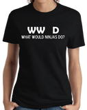 Ladies Black What Would Ninjas Do? - Ninja Joke Atheist Humor Funny Meme T-shirt