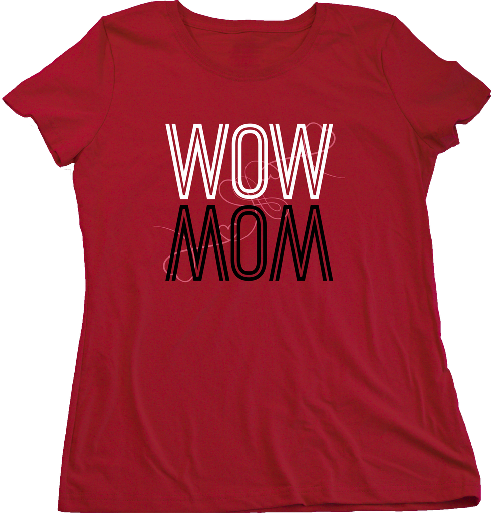 Ladies Red Wow/Mom - Mother's Day Gift New Mom Love Mother Wordplay Fun