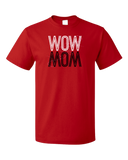 Unisex Red Wow/Mom - Mother's Day Gift New Mom Love Mother Wordplay Fun