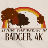 Living the Dream in Badger, AK | Retro Unisex