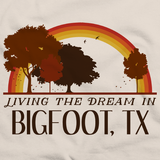 Living the Dream in Bigfoot, TX | Retro Unisex