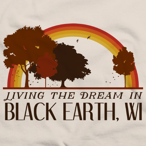 Living the Dream in Black Earth, WI | Retro Unisex