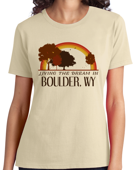 Ladies Natural Living the Dream in Boulder, WY | Retro Unisex  T-shirt