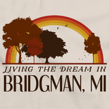 Living the Dream in Bridgman, MI | Retro Unisex