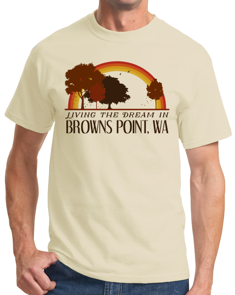 Standard Natural Living the Dream in Browns Point, WA | Retro Unisex  T-shirt