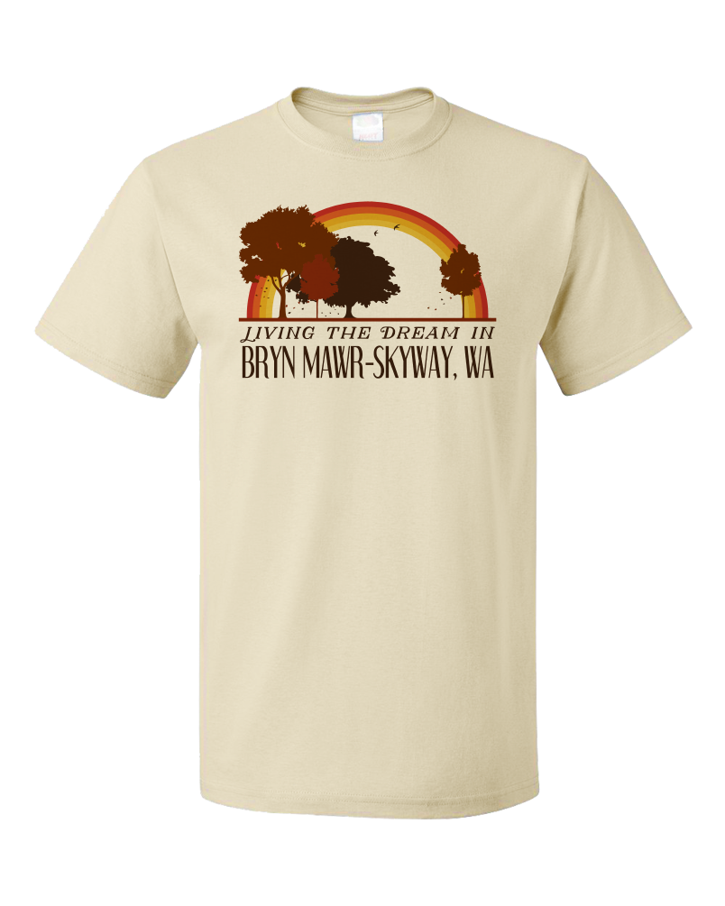 Standard Natural Living the Dream in Bryn Mawr-Skyway, WA | Retro Unisex  T-shirt