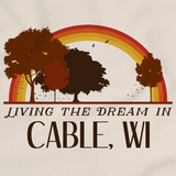 Living the Dream in Cable, WI | Retro Unisex
