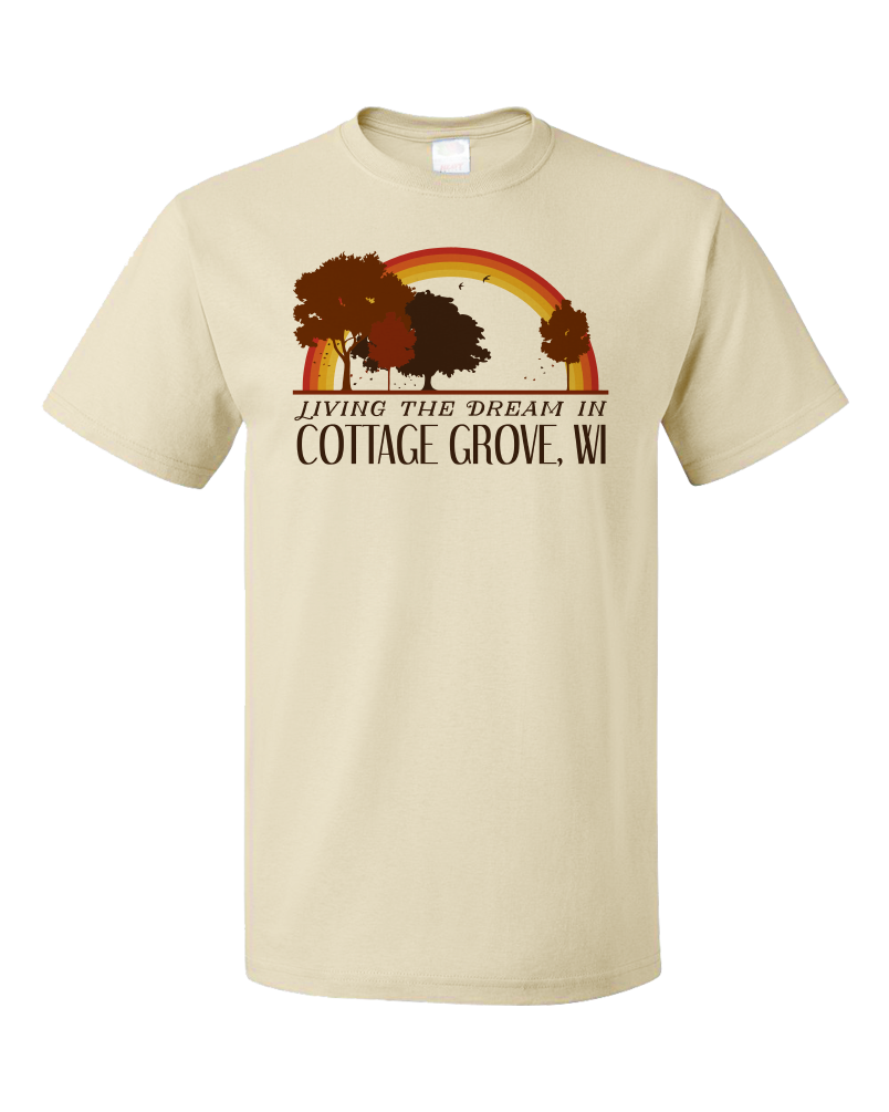 Standard Natural Living the Dream in Cottage Grove, WI | Retro Unisex  T-shirt