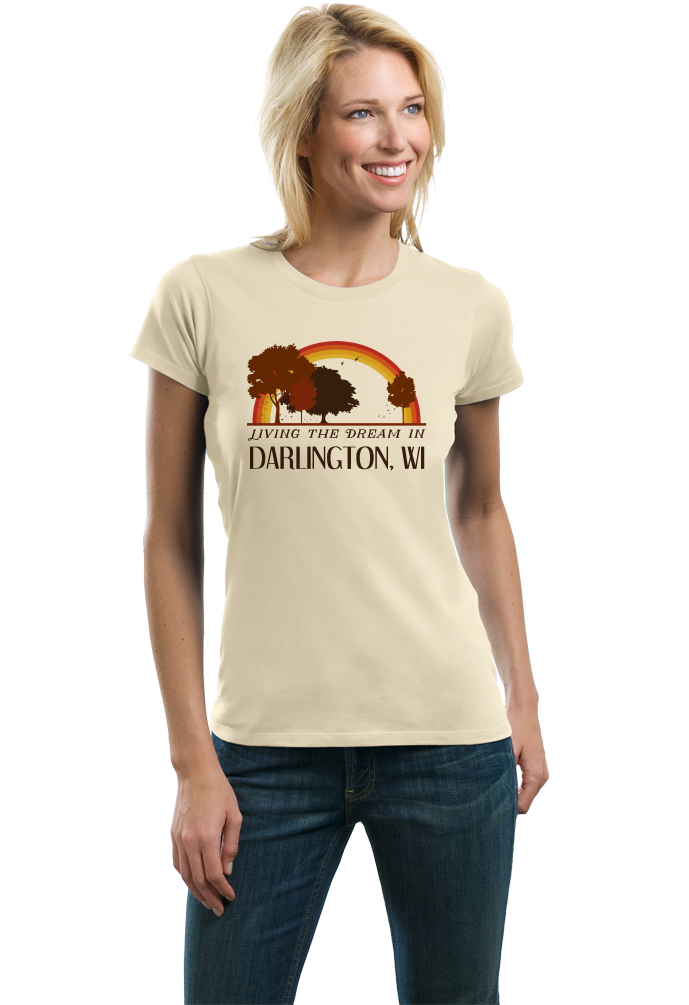 Ladies Natural Living the Dream in Darlington, WI | Retro Unisex  T-shirt