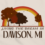Living the Dream in Davison, MI | Retro Unisex