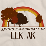 Living the Dream in Eek, AK | Retro Unisex