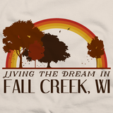 Living the Dream in Fall Creek, WI | Retro Unisex