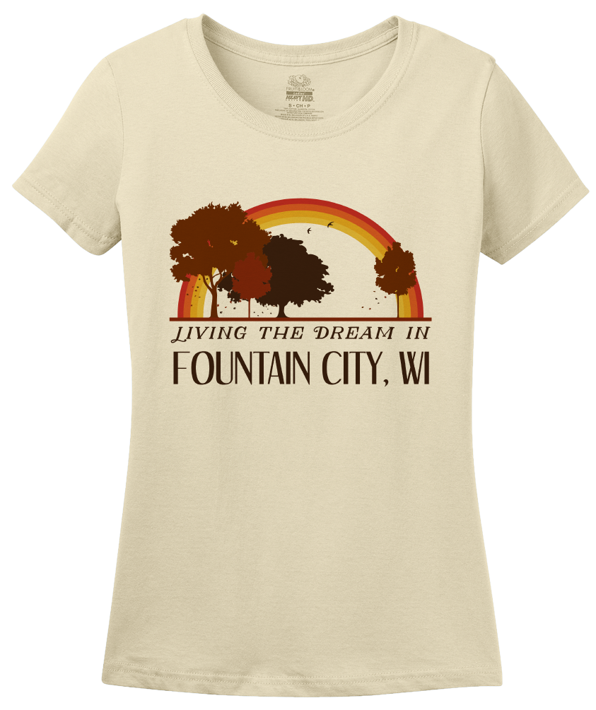 Ladies Natural Living the Dream in Fountain City, WI | Retro Unisex  T-shirt