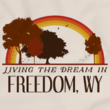 Living the Dream in Freedom, WY | Retro Unisex