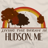 Living the Dream in Hudson, ME | Retro Unisex
