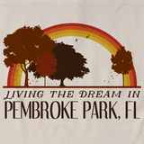 Living the Dream in Pembroke Park, FL | Retro Unisex