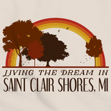 Living the Dream in Saint Clair Shores, MI | Retro Unisex