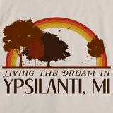 Living the Dream in Ypsilanti, MI | Retro Unisex