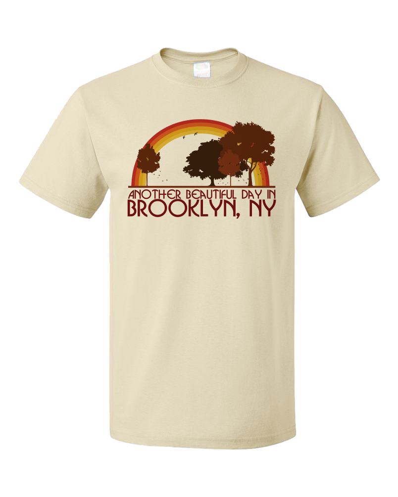 "Standard Natural ""Another Beautiful Day In Brooklyn, New York"" T-shirt"
