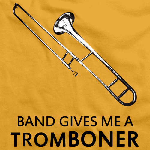 Band Gives Me A Tromboner Gold art preview