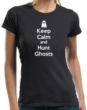 Ladies Black Keep Calm And Hunt Ghosts - Paranormal Enthusiast Ghost Hunter T-shirt