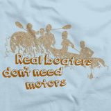 Real Boaters Don't Need Motors Funny Paddle Rafting Kayak Light blue art preview