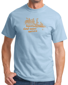 Standard Light Blue Real Boaters Don't Need Motors - Funny Paddle Rafting Kayak Lake T-shirt
