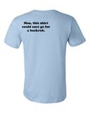 Standard Light Blue Man, This Could Go For A Backrub - Marriage Humor Joke T-shirt