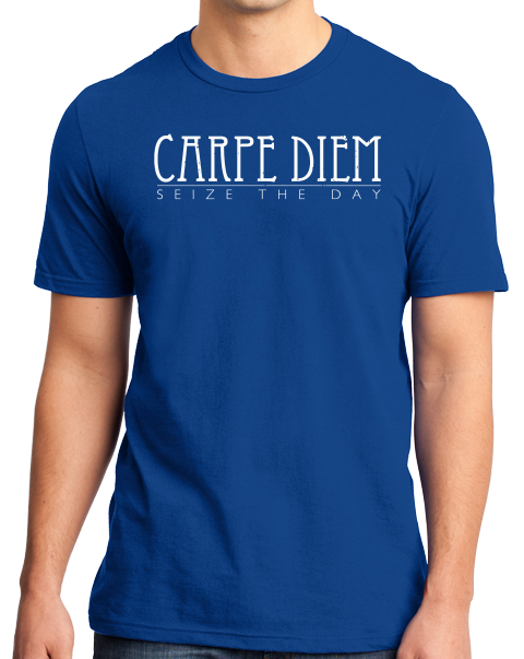 Standard Royal Carpe Diem -Seize The Day! - Positive Optimistic Quote Inspiring T-shirt