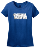 Ladies Royal CHALLENGE ACCEPTED T-shirt