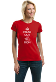 Ladies Red Freak Out And Tell Mom - Keep Calm And Parody Funny Advice T-shirt