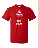 Standard Red Freak Out And Tell Mom - Keep Calm And Parody Funny Advice T-shirt