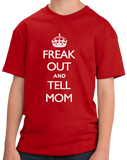 Youth Red Freak Out And Tell Mom - Keep Calm And Parody Funny Advice T-shirt