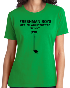 Ladies Green Freshman Boys: Get 'Em While They're Skinny - College Humor T-shirt