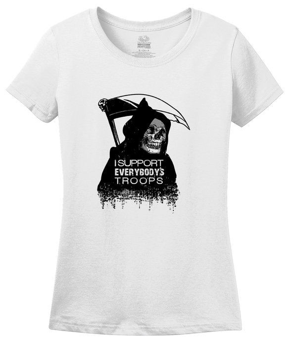 Ladies White Death - I Support Everybody's Troops - Anti-War Pacifist Liberal T-shirt