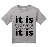 Youth Grey It Is What It Is - Funny Humor Saying, So it Goes T-shirt