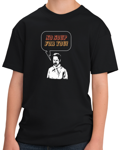 Youth Black No Soup for You!  T-shirt