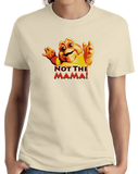 Ladies Natural Not The Mama! - 90s Television TGIF Dinosaurs Baby Funny Fan T-shirt