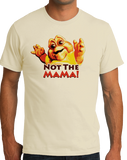 Standard Natural Not The Mama! - 90s Television TGIF Dinosaurs Baby Funny Fan T-shirt
