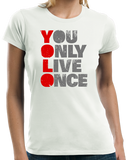 Ladies White YOU ONLY LIVE ONCE (YOLO) Tee T-shirt