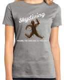 Ladies Grey Skydiving: Where The Ground Is The Limit! - Skydiver Humor T-shirt