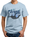 Unisex Light Blue Pull Or Die - Skydiving Parachute Extreme Sports Funny Humor T-shirt