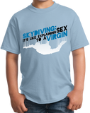 Youth Light Blue Skydiving Is Like Sex To A Virgin - Skydiver Pride Funny T-shirt