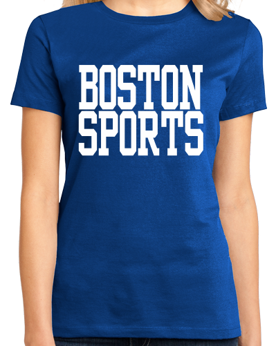 Ladies Royal Boston Sports - Generic Funny Sports Fan T-shirt