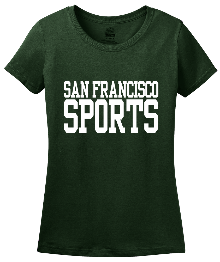 Ladies Forest Green San Francisco Sports - Generic Funny Sports Fan T-shirt