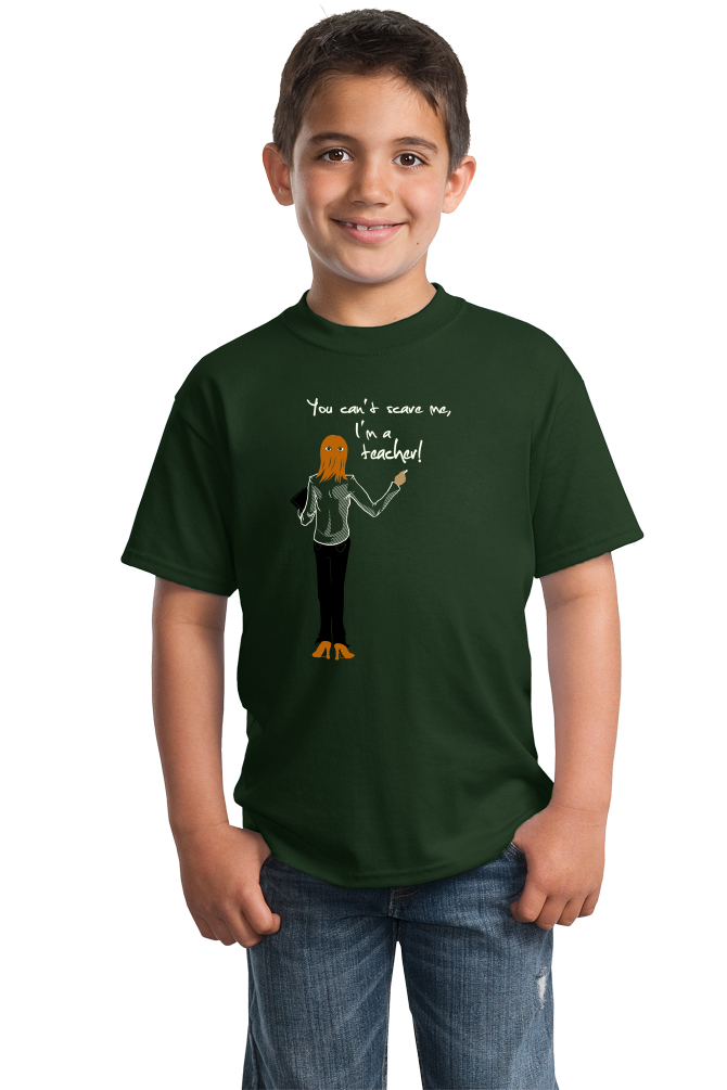 Youth Forest Green You Can't Scare Me, I'm A Teacher - Educator Humor Gift K-12 T-shirt