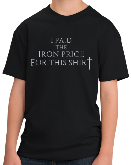 Youth Black I Paid The Iron Price For This Shirt - Fantasy Fan T-shirt