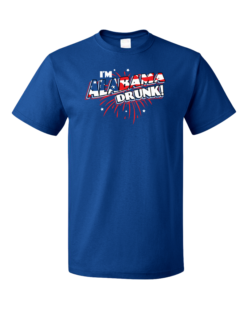 Standard Royal I'm Alabama Drunk! - Dixie Pride Drinking Funny America Love T-shirt