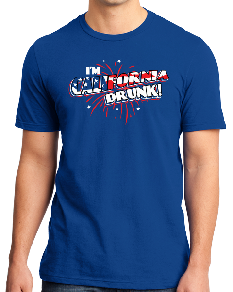 Standard Royal I'm California Drunk! - USA Pride 'Merica Joke Drinking Cali T-shirt