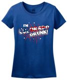 Ladies Royal I'm Colorado Drunk! - 4th of July Rocky Mountains USA Party T-shirt